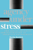 Agency under stress : the Social Security Administration in American government