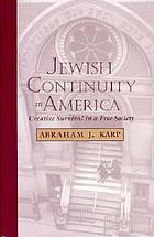 Jewish continuity in America : creative survival in a free society