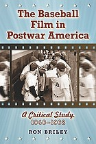The baseball film in postwar America : a critical study, 1948-1962