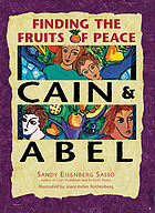 Cain &amp; Abel : finding the fruits of peace