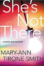 She's not there : a Poppy Rice novel