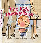 The kids' money book : earning, saving, spending, investing, donating