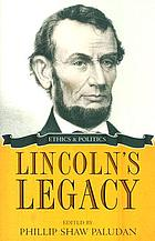 Lincoln's legacy : ethics and politics