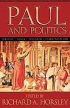 Paul and politics : Ekklesia, Israel, imperium, interpretation : essays in honor of Krister Stendahl
