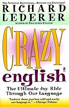 Crazy English : the ultimate joy ride through our language