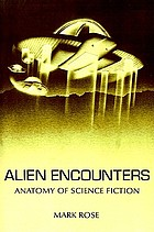 Alien encounters : anatomy of science fiction