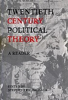 Twentieth century political theory : a reader