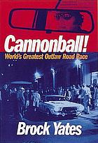 Cannonball! : world's greatest outlaw road race
