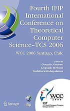 Fourth IFIP International Conference on Theoretical Computer Science - TCS 2006 IFIP 19th World Computer Congress, TC-1, Foundations of Computer Science, August 23-24, 2006, Santiago, ChileFourth IFIP International Conference on Theoretical Computer Science- TCS 2006 IFIP 19th Worm Computer Congress, TC-1, Foundations of Computer Science, August 23-24, 2006, Santiago, Chile