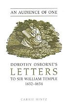 An audience of one Dorothy Osborne's letters to Sir William Temple, 1652-1654