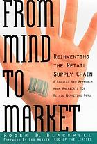 From mind to market : reinventing the retail supply chain