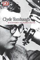 Clyde Tombaugh : discoverer of planet Pluto