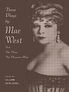 Three plays by Mae West