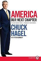 America the next chapter : tough questions, straight answers