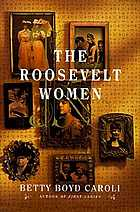 The Roosevelt women : a portrait in five generations