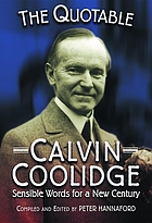 The quotable Calvin Coolidge : sensible words for a new century