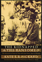 The kidnapped and the ransomed; the narrative of Peter and Vina Still after forty years of slavery