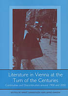Literature in Vienna at the turn of the centuries : continuities and discontinuities around 1900 and 2000