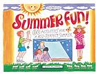 Summer fun! : 60 activities for a kid-perfect summer