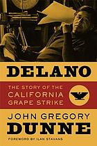 Delano, the story of the California Grape Strike