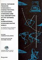 Spatial database transfer standards 2 characteristics for assessing standards and full descriptions of the national and international standards in the world