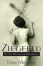 Ziegfeld : the man who invented show business