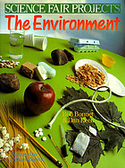 Science fair projects : the environment