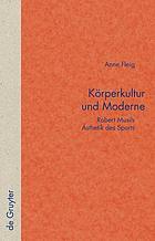 Körperkultur und Moderne Robert Musils Ästhetik des Sports