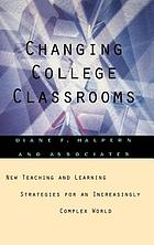 Changing college classrooms : new teaching and learning strategies for an increasingly complex world
