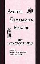 American communication research : the remembered history