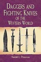 Daggers and fighting knives of the Western world, from the Stone Age till 1900