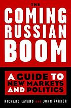The coming Russian boom : a guide to new markets and politics