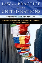 Law and practice of the United Nations : documents and commentary