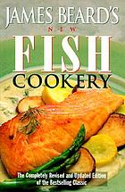 James Beard's New fish cookery : a revised and updated edition of James Beard's Fish cookery