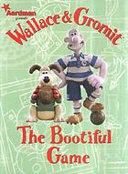 Wallace & Gromit : the bootiful game