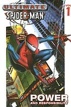 Ultimate Spider-Man. [Vol. 1], Power & responsibility