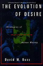 The evolution of desire : strategies of human mating