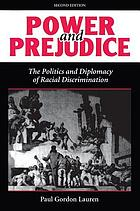 Power and prejudice : the politics and diplomacy of racial discrimination