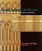 Parallel computer architecture : a hardware/software approach