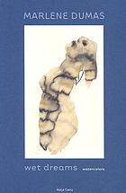 Marlene Dumas : wet dreams : watercolors