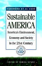 Sustainable America : America's environment, economy, and society in the 21st Century