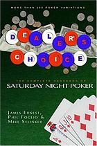 Dealer's choice : the complete handbook of Saturday night poker