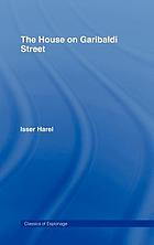 The house on Garibaldi Street : the first full account of the capture of Adolf Eichmann