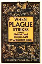 When plague strikes : the Black Death, smallpox, AIDS
