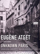 Eugène Atget : unknown Paris