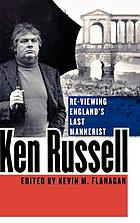Ken Russell : re-viewing England's last mannerist