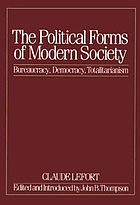 The political forms of modern society : bureaucracy, democracy, totalitarianism