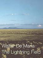 Walter De Maria : the Lightning field