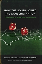 How the South joined the gambling nation : the politics of state policy innovation