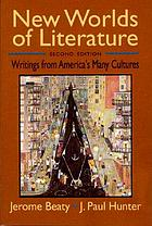 New worlds of literature : writings from America's many cultures